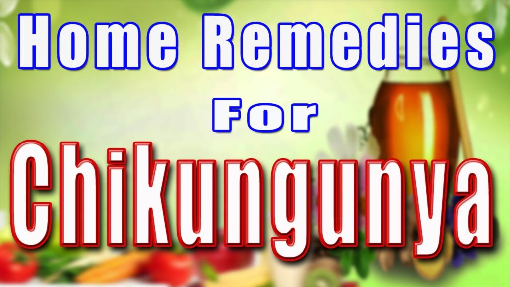 Chikungunya treatment home remedies