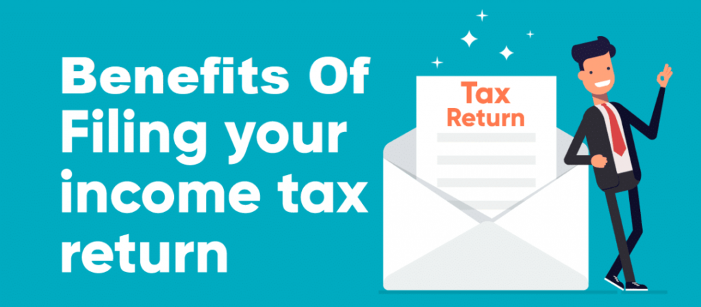 Benefits of Filing an Income Tax Return
