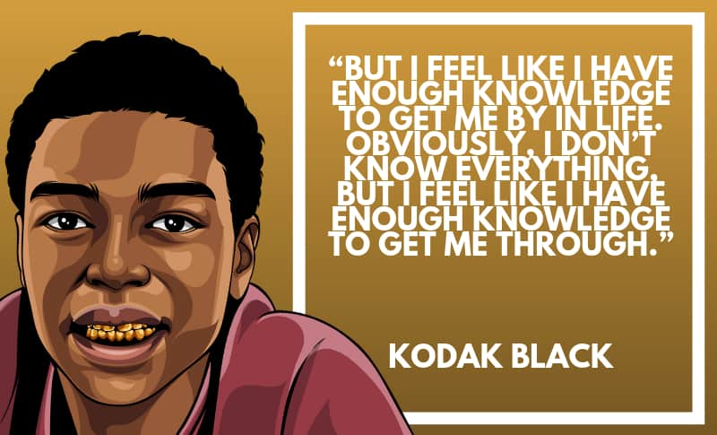 Kodak Black Picture Quotes 2