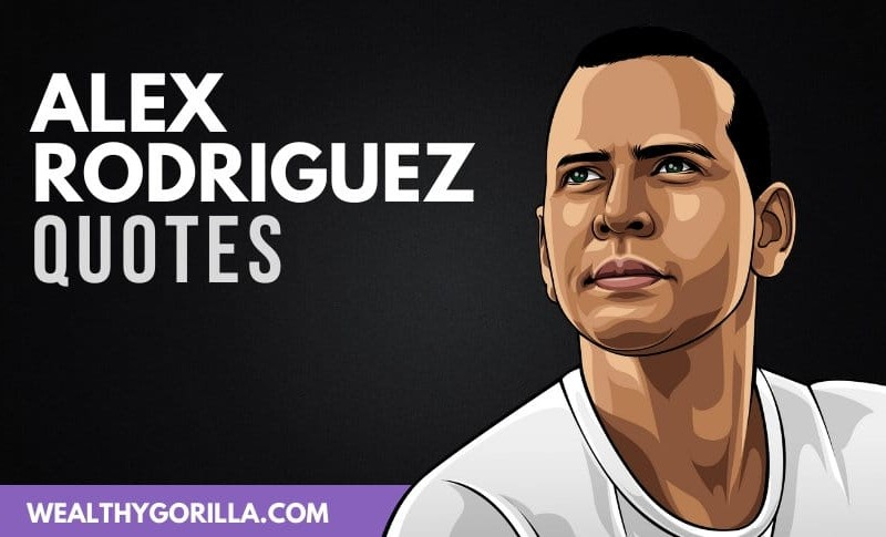 Motivational Alex Rodriguez Quotes