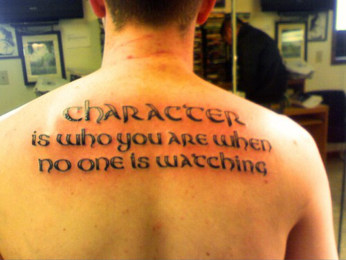 Tattoo Quotes Character Is Who You Are When No One Is Watching