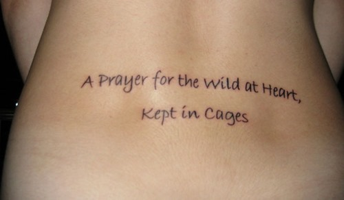 Tattoo Quotes A Prayer For The Wild At Heart Kept In Cages