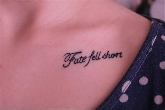 Tattoo Quotes Fate Fell Short