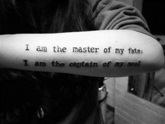 Tattoo Quotes I Am The Master Of My Fate I Am The Captain Of My Soul