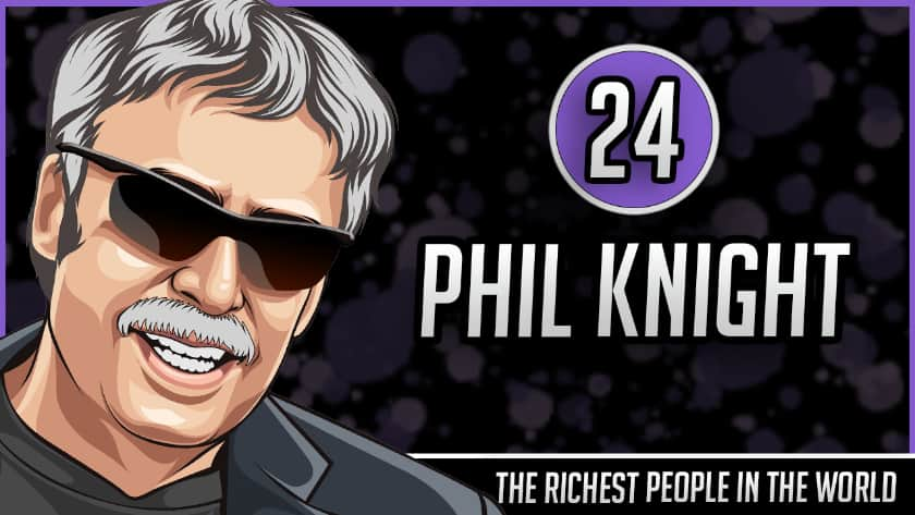 Richest People in the World - Phil Knight