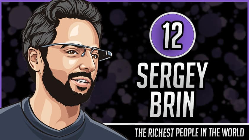 Richest People in the World - Sergey Brin