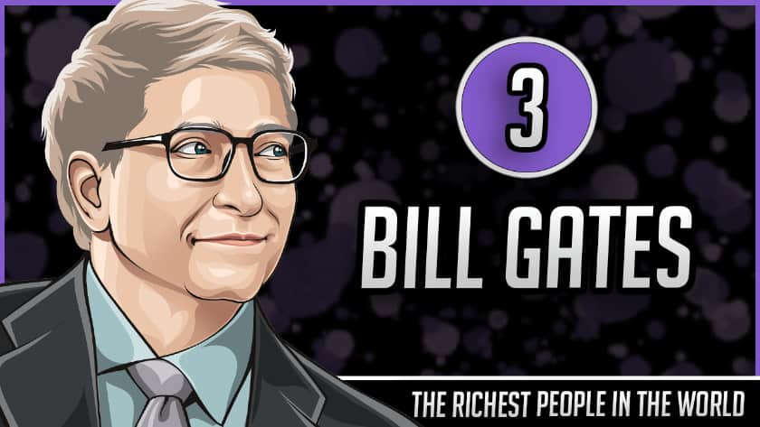 Richest People in the World - Bill Gates