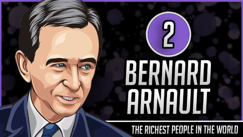 Richest People in the World - Bernard Arnault