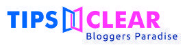 Tips Clear – Bloggers Paradise